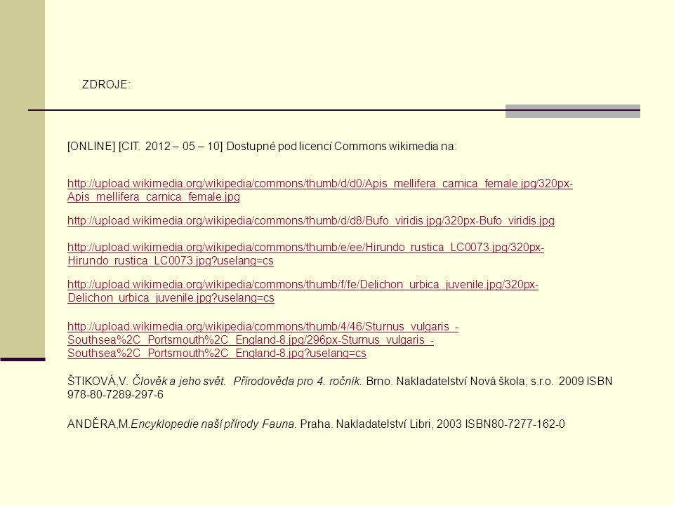 ZDROJE: [ONLINE] [CIT. 2012 – 05 – 10] Dostupné pod licencí Commons wikimedia na: